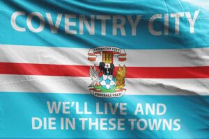 Coventry Flag: We'll Live and Die in These Towns